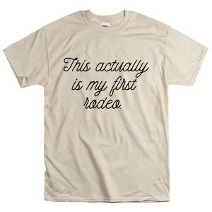 This Actually Is My First Rodeo Unisex T-Shirt